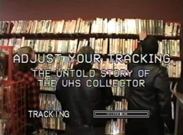 Adjust-Your-Tracking-The-Untold-Story-of-the-VHS-Collector
